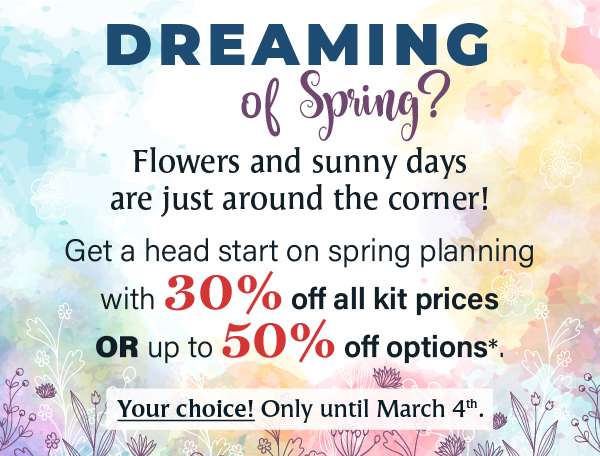 Summerwood Dreaming of Spring Sale Save 30% kit prices or up to 50% off options